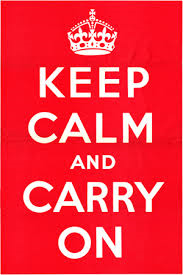 Keep Calm and Carry On. An example of Stoic thinking.