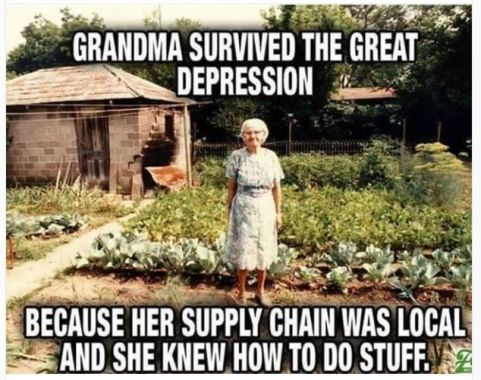 Grandma survived the great depression because her supply chain was local and she knew how to do stuff